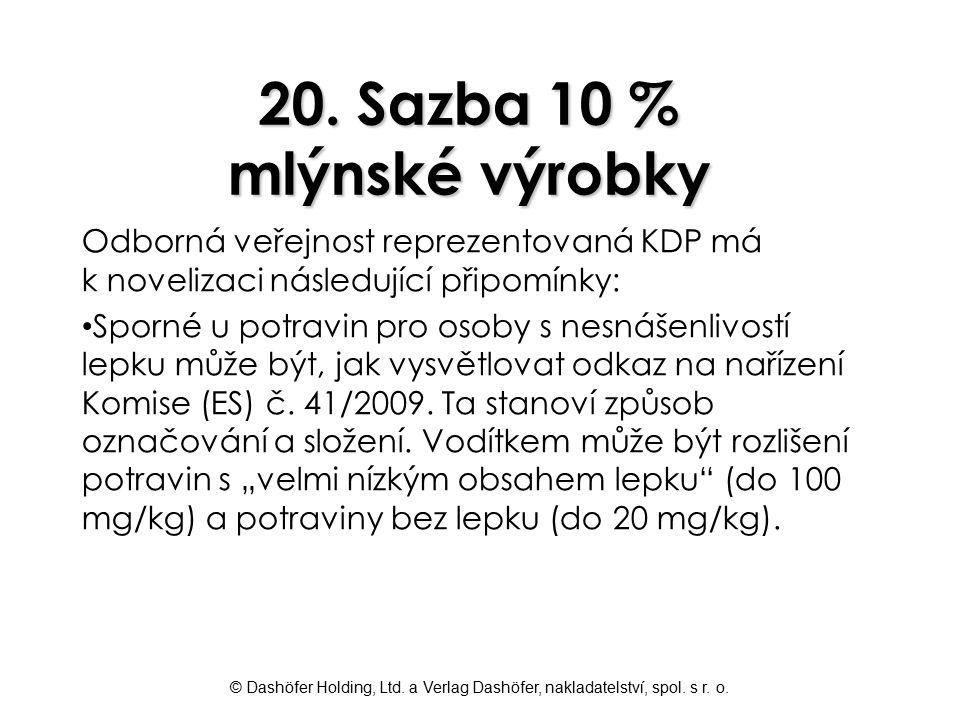 © Dashöfer Holding, Ltd. a Verlag Dashöfer, nakladatelství, spol. s r. o. 20. Sazba 10 % mlýnské výrobky Odborná veřejnost reprezentovaná KDP má k nov