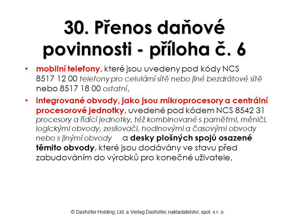 © Dashöfer Holding, Ltd. a Verlag Dashöfer, nakladatelství, spol. s r. o. 30. Přenos daňové povinnosti - příloha č. 6 mobilní telefony, které jsou uve