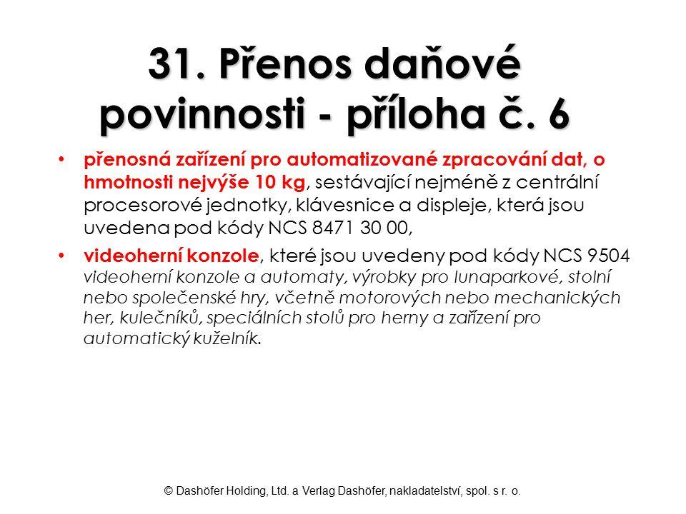 © Dashöfer Holding, Ltd. a Verlag Dashöfer, nakladatelství, spol. s r. o. 31. Přenos daňové povinnosti - příloha č. 6 přenosná zařízení pro automatizo