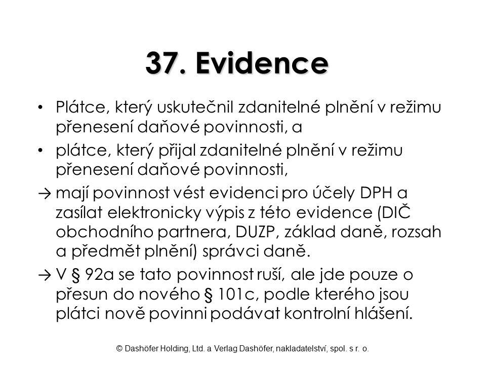 © Dashöfer Holding, Ltd. a Verlag Dashöfer, nakladatelství, spol. s r. o. 37. Evidence Plátce, který uskutečnil zdanitelné plnění v režimu přenesení d