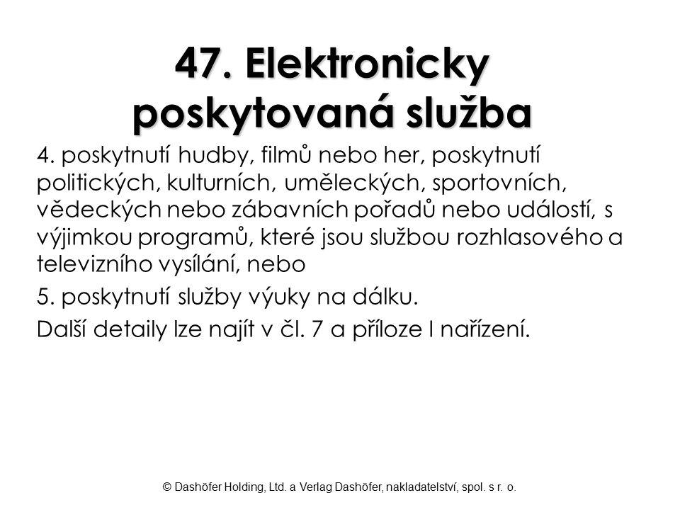 © Dashöfer Holding, Ltd. a Verlag Dashöfer, nakladatelství, spol. s r. o. 47. Elektronicky poskytovaná služba 4. poskytnutí hudby, filmů nebo her, pos