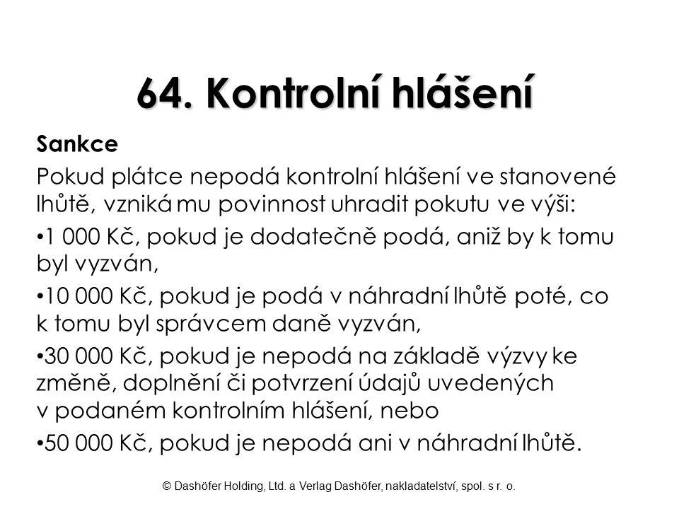 © Dashöfer Holding, Ltd. a Verlag Dashöfer, nakladatelství, spol. s r. o. 64. Kontrolní hlášení Sankce Pokud plátce nepodá kontrolní hlášení ve stanov