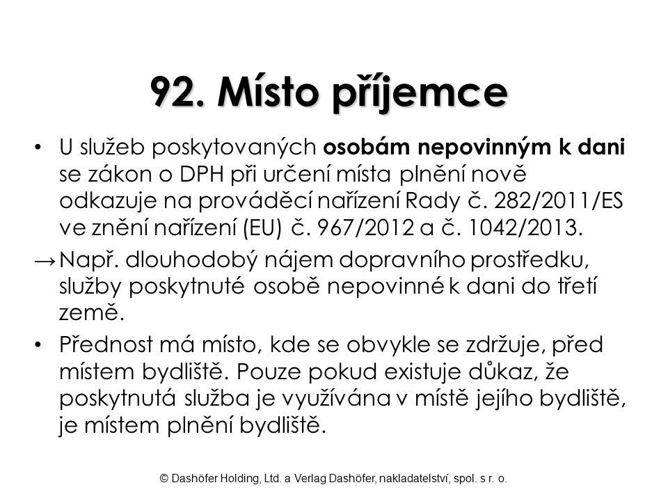 © Dashöfer Holding, Ltd. a Verlag Dashöfer, nakladatelství, spol. s r. o. 92. Místo příjemce U služeb poskytovaných osobám nepovinným k dani se zákon