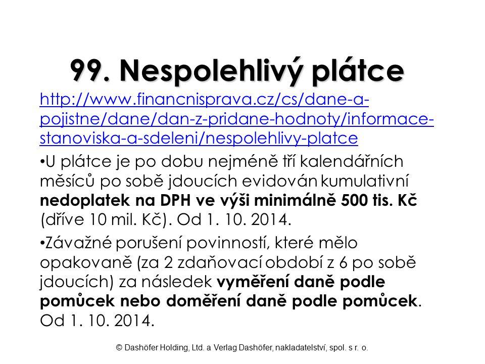 © Dashöfer Holding, Ltd. a Verlag Dashöfer, nakladatelství, spol. s r. o. 99. Nespolehlivý plátce http://www.financnisprava.cz/cs/dane-a- pojistne/dan