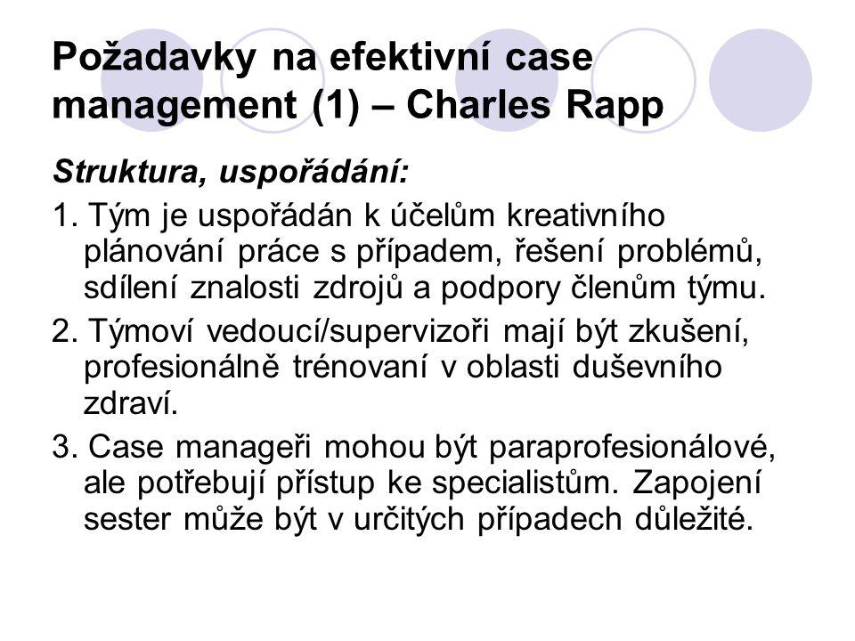 Požadavky na efektivní case management (1) – Charles Rapp Struktura, uspořádání: 1. Tým je uspořádán k účelům kreativního plánování práce s případem,