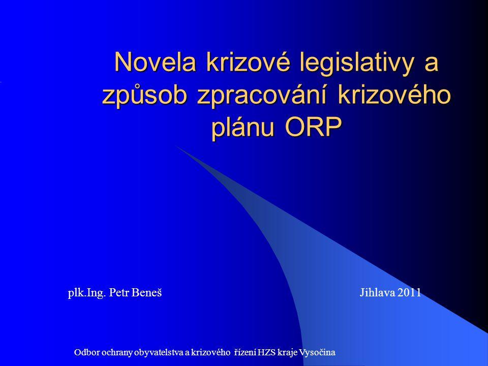 Odbor ochrany obyvatelstva a krizového řízení HZS kraje Vysočina Obsah prezentace Obsah prezentace 1.