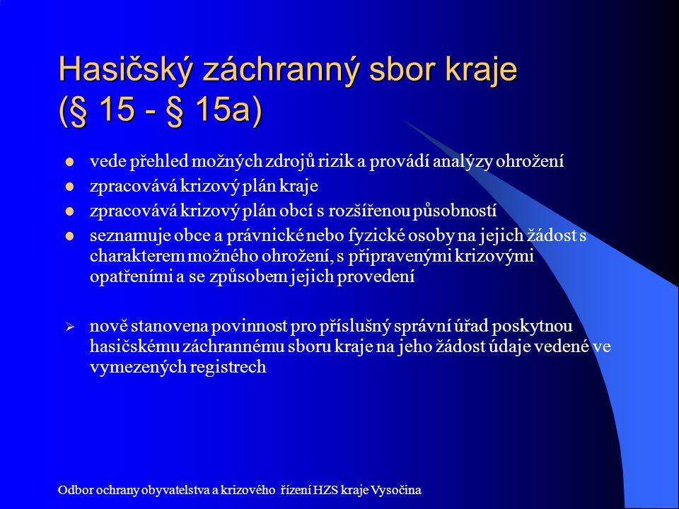 Odbor ochrany obyvatelstva a krizového řízení HZS kraje Vysočina Hasičský záchranný sbor kraje (§ 15 - § 15a) vede přehled možných zdrojů rizik a prov