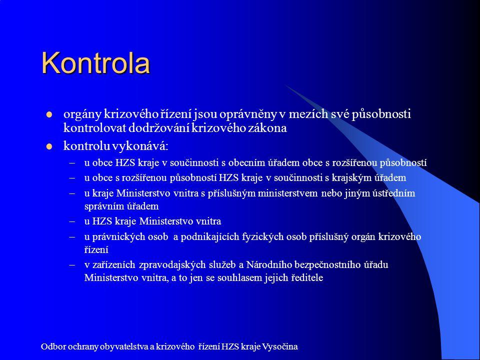 Odbor ochrany obyvatelstva a krizového řízení HZS kraje Vysočina Kontrola orgány krizového řízení jsou oprávněny v mezích své působnosti kontrolovat d