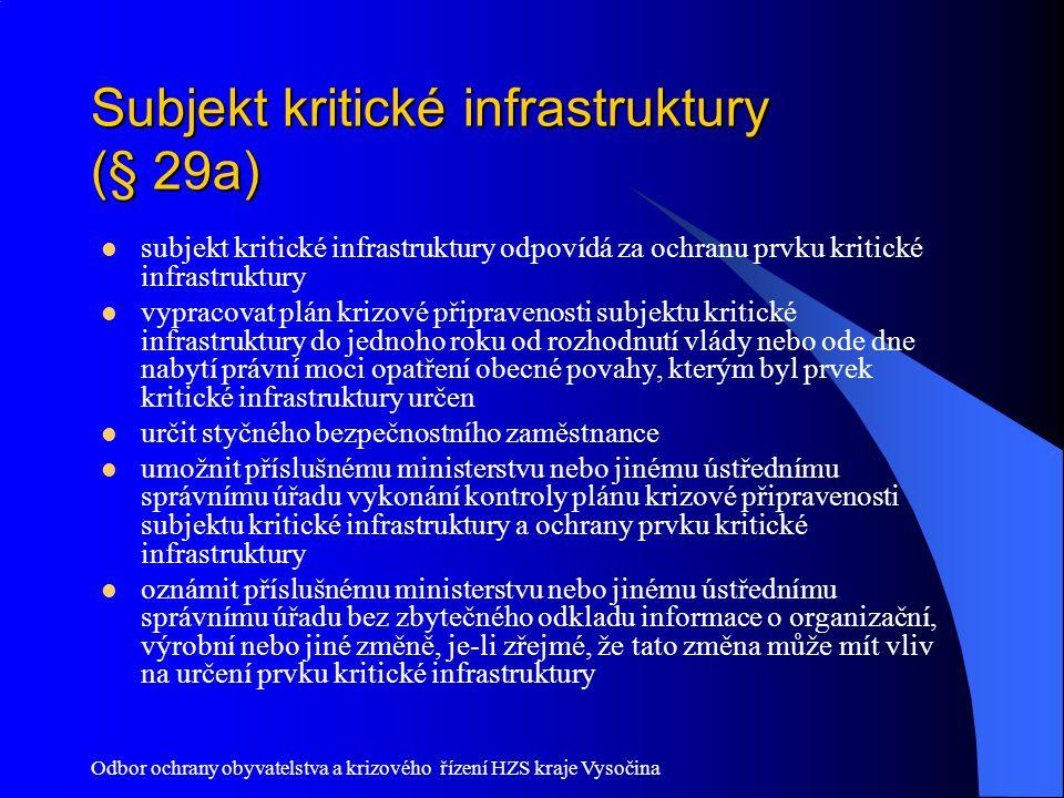 Odbor ochrany obyvatelstva a krizového řízení HZS kraje Vysočina Subjekt kritické infrastruktury (§ 29a) subjekt kritické infrastruktury odpovídá za o