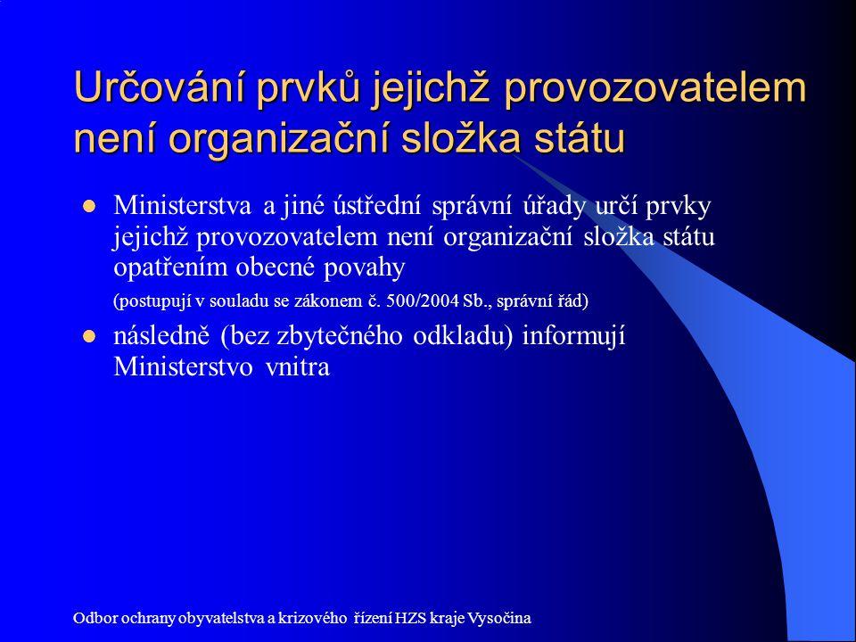 Odbor ochrany obyvatelstva a krizového řízení HZS kraje Vysočina Určování prvků jejichž provozovatelem není organizační složka státu Ministerstva a ji