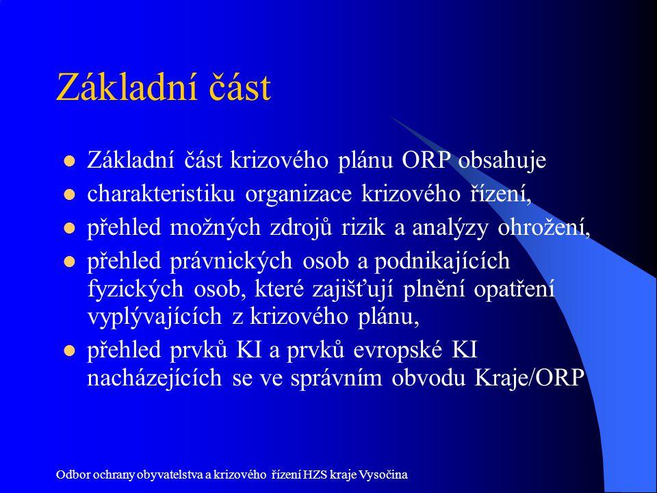 Odbor ochrany obyvatelstva a krizového řízení HZS kraje Vysočina Základní část Základní část krizového plánu ORP obsahuje charakteristiku organizace k