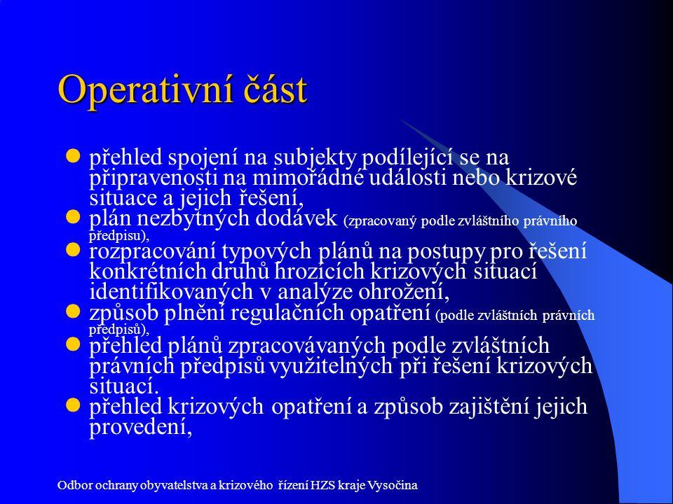 Odbor ochrany obyvatelstva a krizového řízení HZS kraje Vysočina Operativní část přehled spojení na subjekty podílející se na připravenosti na mimořád