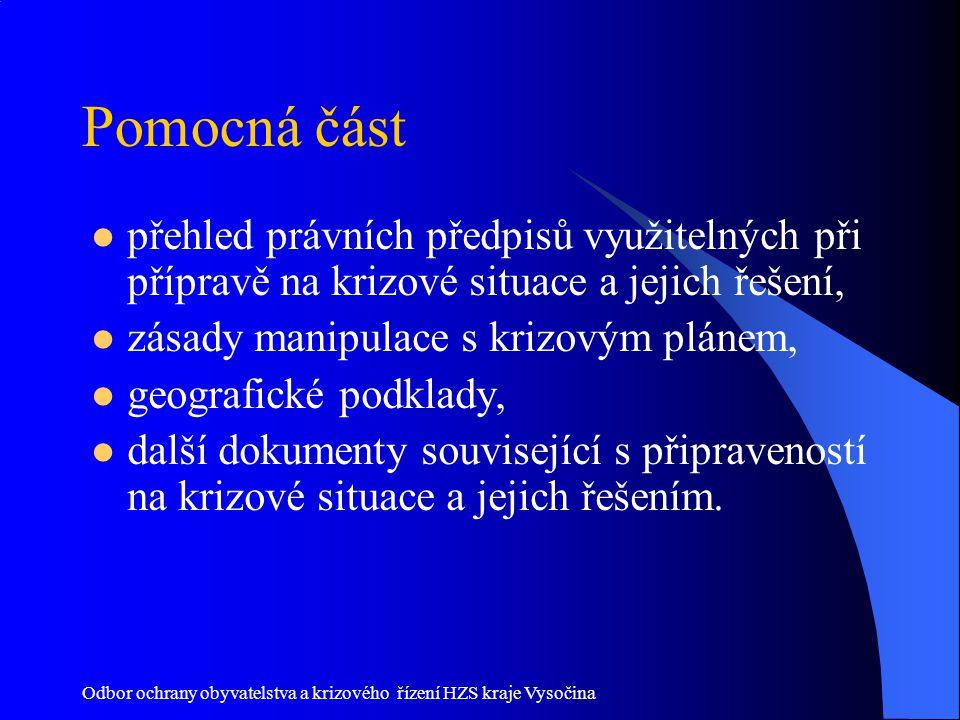 Odbor ochrany obyvatelstva a krizového řízení HZS kraje Vysočina Pomocná část přehled právních předpisů využitelných při přípravě na krizové situace a