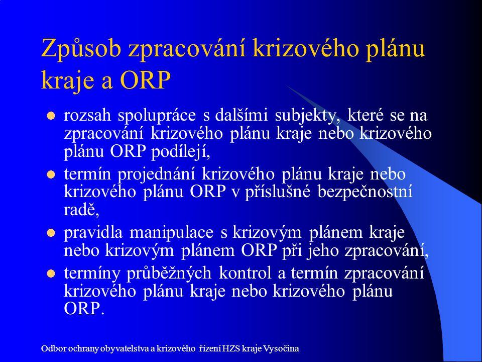 Odbor ochrany obyvatelstva a krizového řízení HZS kraje Vysočina Způsob zpracování krizového plánu kraje a ORP rozsah spolupráce s dalšími subjekty, k