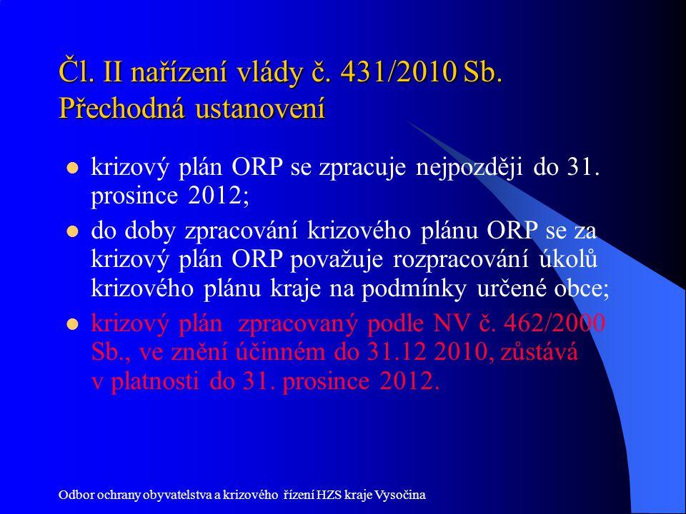 Odbor ochrany obyvatelstva a krizového řízení HZS kraje Vysočina Čl. II nařízení vlády č. 431/2010 Sb. Přechodná ustanovení krizový plán ORP se zpracu