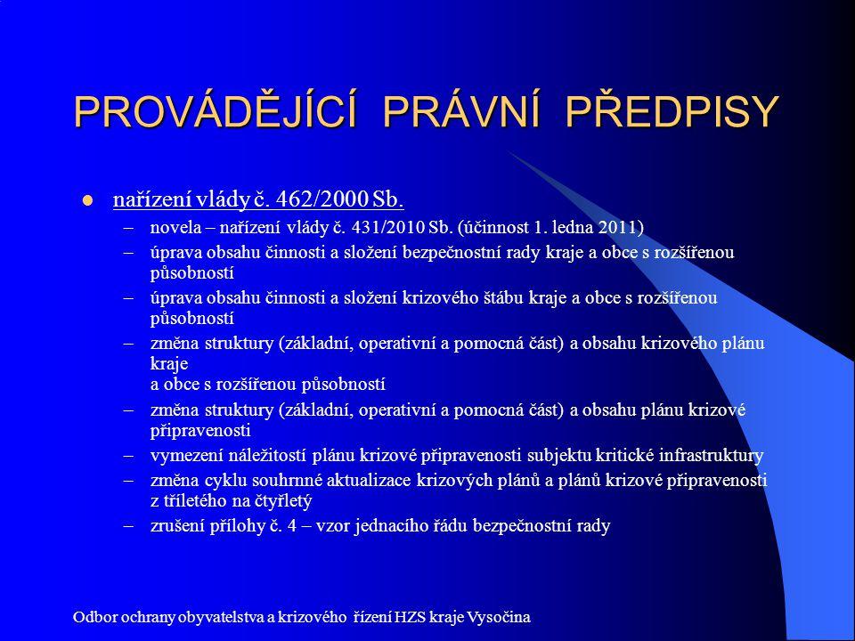 Odbor ochrany obyvatelstva a krizového řízení HZS kraje Vysočina PROVÁDĚJÍCÍ PRÁVNÍ PŘEDPISY nařízení vlády č.