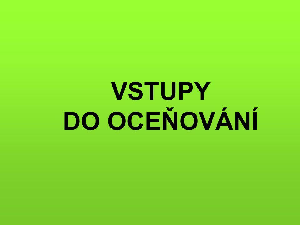 VSTUPY DO OCEŇOVÁNÍ