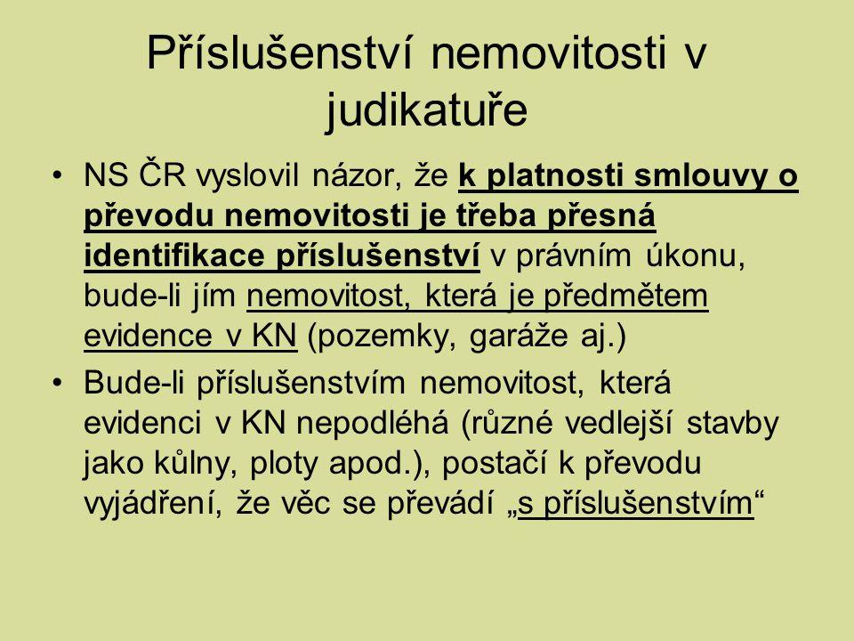 Příslušenství nemovitosti v judikatuře NS ČR vyslovil názor, že k platnosti smlouvy o převodu nemovitosti je třeba přesná identifikace příslušenství v