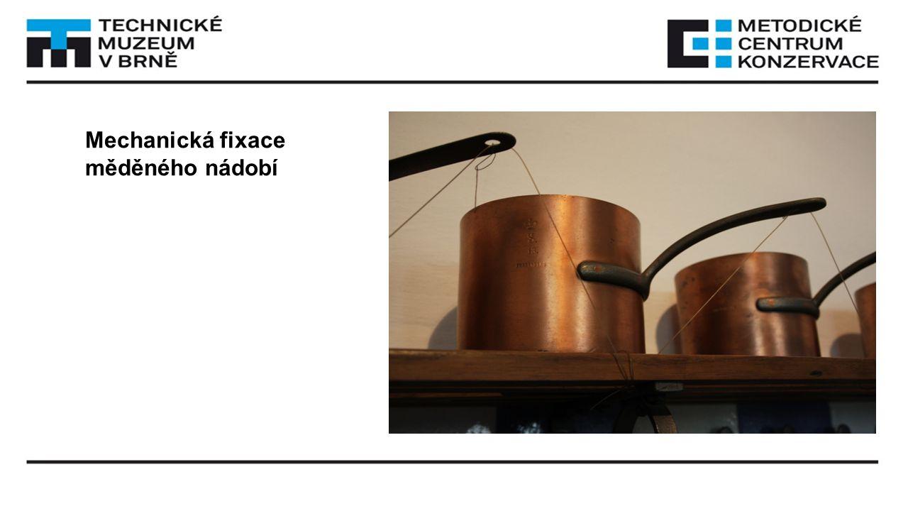 Mechanická fixace měděného nádobí