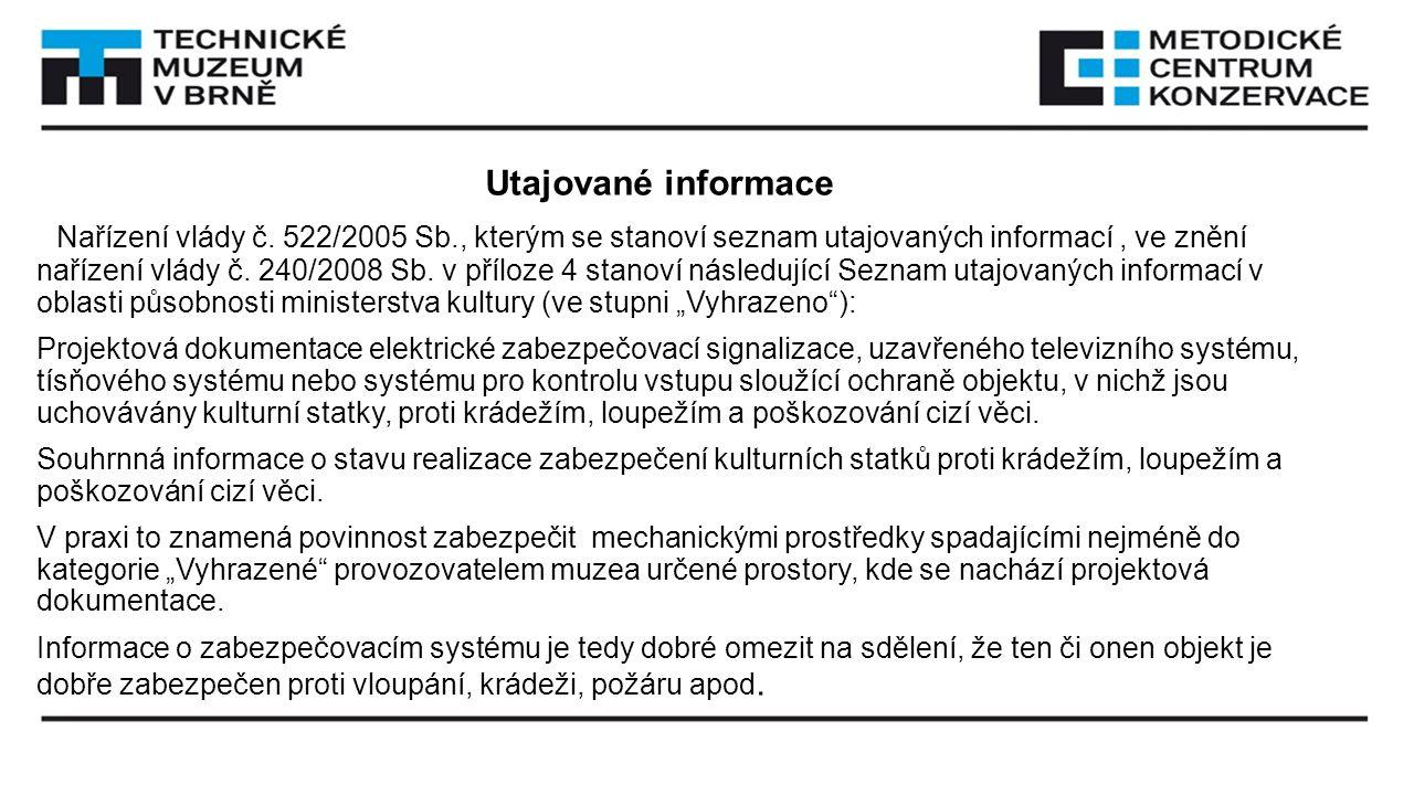 Utajované informace Nařízení vlády č. 522/2005 Sb., kterým se stanoví seznam utajovaných informací, ve znění nařízení vlády č. 240/2008 Sb. v příloze
