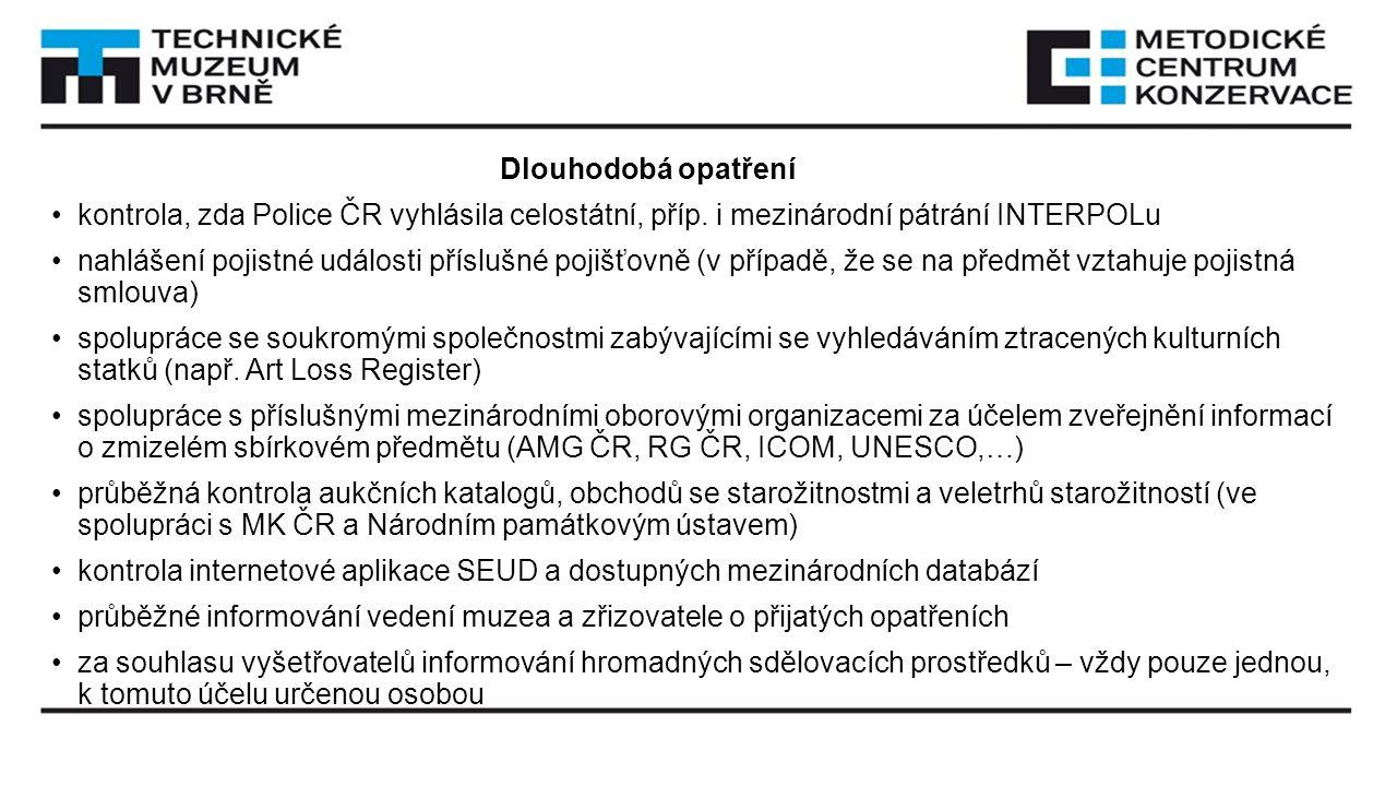 Dlouhodobá opatření kontrola, zda Police ČR vyhlásila celostátní, příp. i mezinárodní pátrání INTERPOLu nahlášení pojistné události příslušné pojišťov