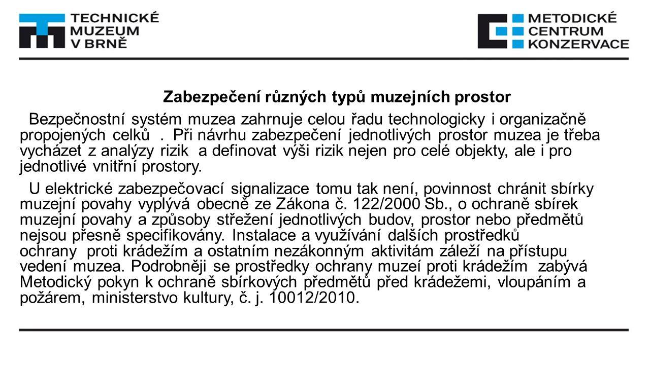 Předmětová ochrana Předmětová ochrana je nejdůležitější součástí ochrany předmětů v expozicích.