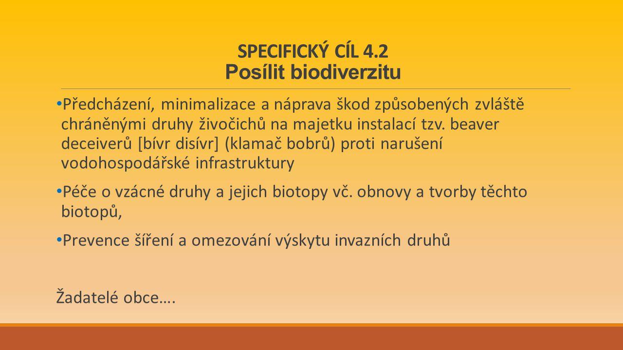SPECIFICKÝ CÍL 4.2 Posílit biodiverzitu Předcházení, minimalizace a náprava škod způsobených zvláště chráněnými druhy živočichů na majetku instalací tzv.