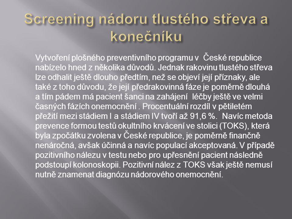 Vytvoření plošného preventivního programu v České republice nabízelo hned z několika důvodů. Jednak rakovinu tlustého střeva lze odhalit ještě dlouho