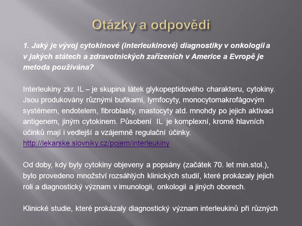 1. Jaký je vývoj cytokinové (interleukinové) diagnostiky v onkologii a v jakých státech a zdravotnických zařízeních v Americe a Evropě je metoda použí