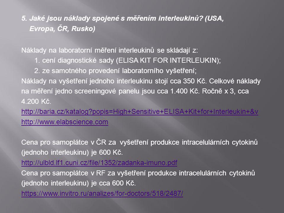 5. Jaké jsou náklady spojené s měřením interleukinů? (USA, Evropa, ČR, Rusko) Náklady na laboratorní měření interleukinů se skládají z: 1. cení diagno