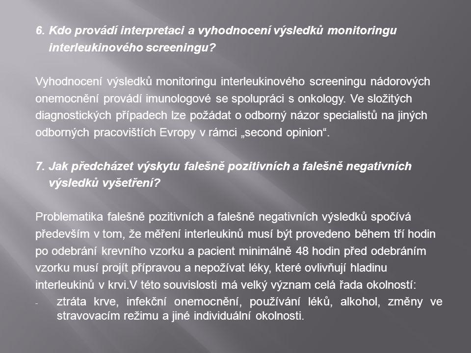6. Kdo provádí interpretaci a vyhodnocení výsledků monitoringu interleukinového screeningu? Vyhodnocení výsledků monitoringu interleukinového screenin