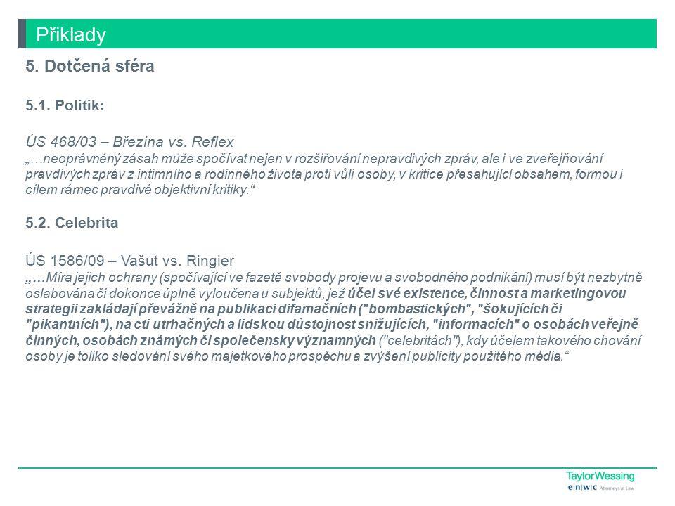 Přiklady 5.Dotčená sféra 5.1. Politik: ÚS 468/03 – Březina vs.