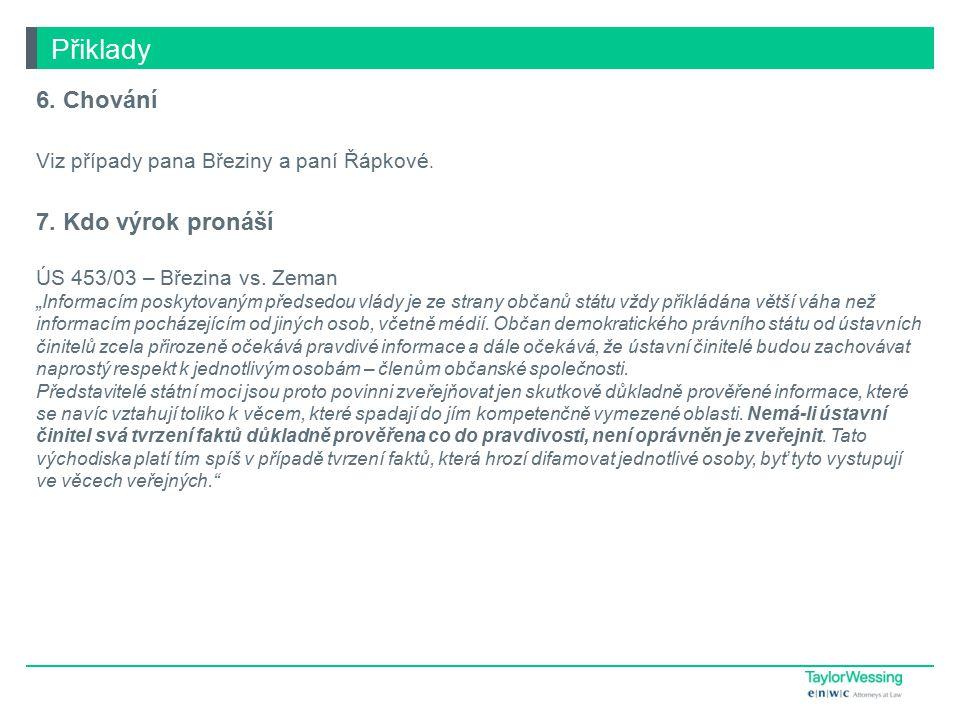Přiklady 6.Chování Viz případy pana Březiny a paní Řápkové.