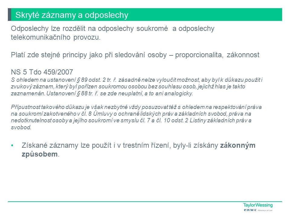 Skryté záznamy a odposlechy Odposlechy lze rozdělit na odposlechy soukromé a odposlechy telekomunikačního provozu.