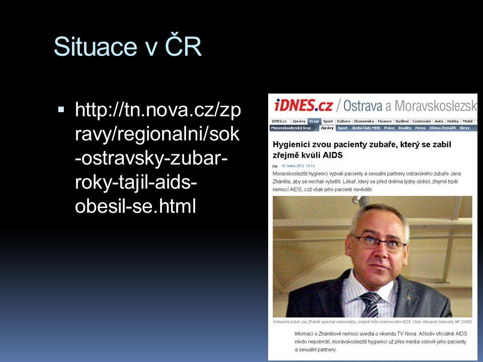 Situace v ČR  http://tn.nova.cz/zp ravy/regionalni/sok -ostravsky-zubar- roky-tajil-aids- obesil-se.html
