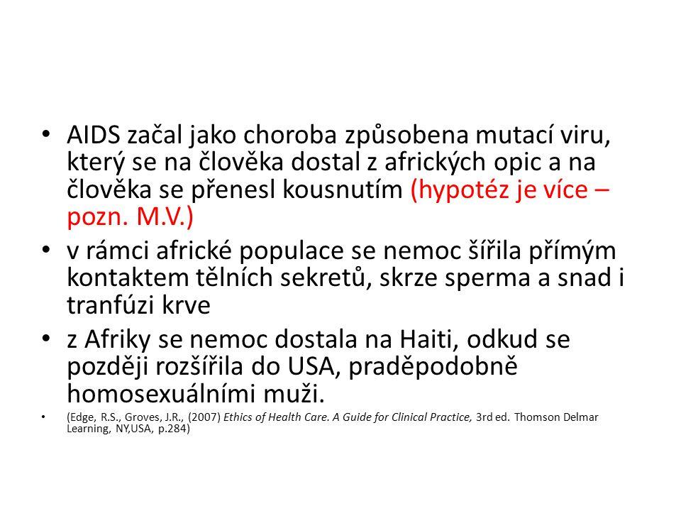 AIDS začal jako choroba způsobena mutací viru, který se na člověka dostal z afrických opic a na člověka se přenesl kousnutím (hypotéz je více – pozn.