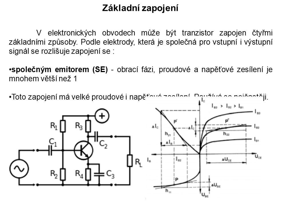 V elektronických obvodech může být tranzistor zapojen čtyřmi základními způsoby. Podle elektrody, která je společná pro vstupní i výstupní signál se r