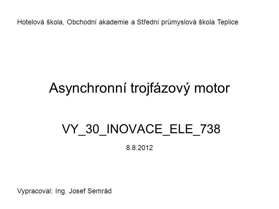 Asynchronní trojfázový motor Většina motorů na střídavý proud jsou asynchronní motory.
