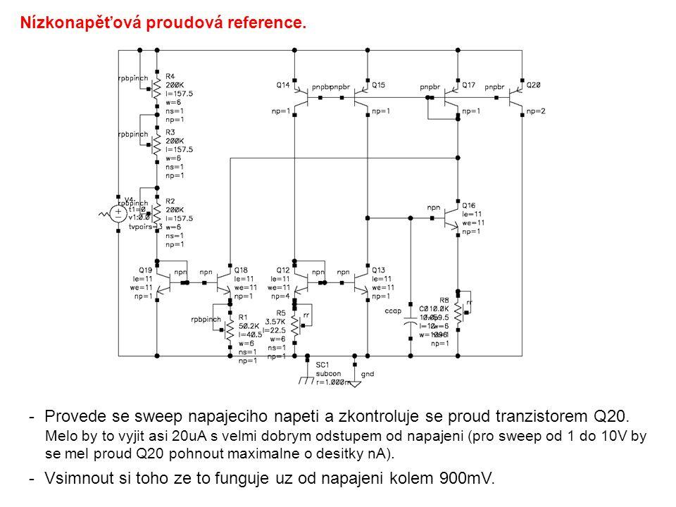 - Provede se sweep napajeciho napeti a zkontroluje se proud tranzistorem Q20. Melo by to vyjit asi 20uA s velmi dobrym odstupem od napajeni (pro sweep