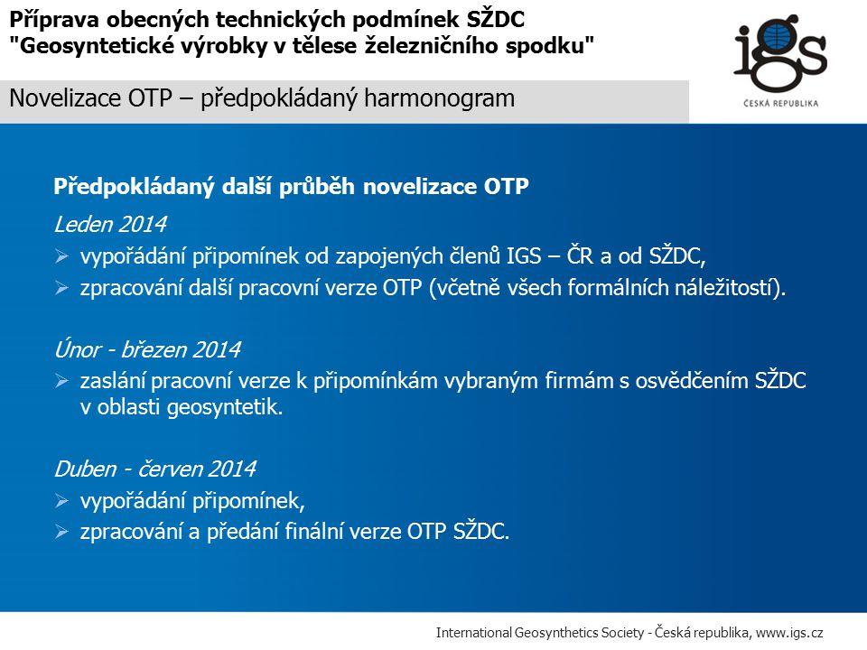 International Geosynthetics Society - Česká republika, www.igs.cz Příprava obecných technických podmínek SŽDC