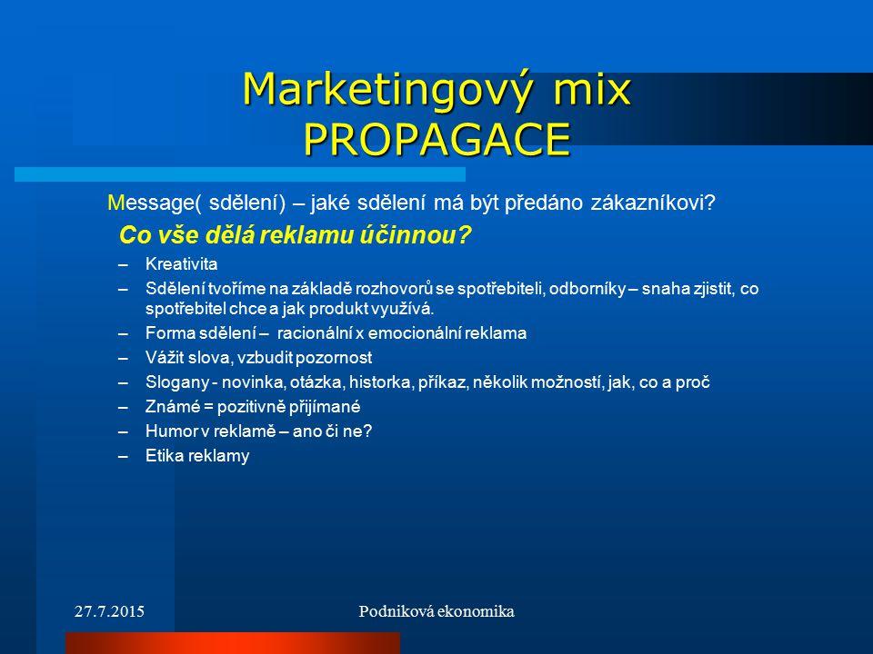 Marketingový mix PROPAGACE Message( sdělení) – jaké sdělení má být předáno zákazníkovi.