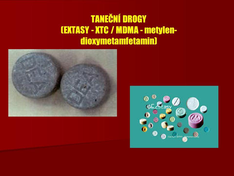 TANEČNÍ DROGY (EXTASY - XTC / MDMA - metylen- dioxymetamfetamin)