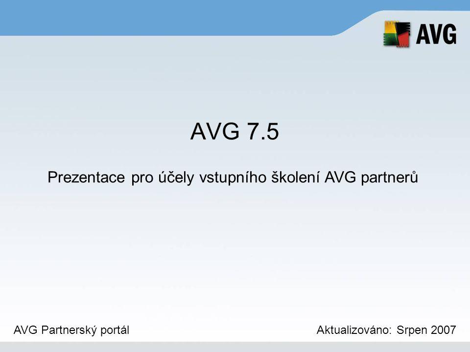 AVG Remote Administration (AVG ADMIN) Nástroj pro vzdálené instalace AVG Konfigurace klientů a přehled o jejich stavu Aktualizace databází Grafické reporty Podporované databáze - Firebird, MS SQL Server 2005 Express Ed., MS SQL Server Vhodný pro malé i velké sítě AVG ADMIN je samostatně neprodejný, je součástí všech Network edic AVG.