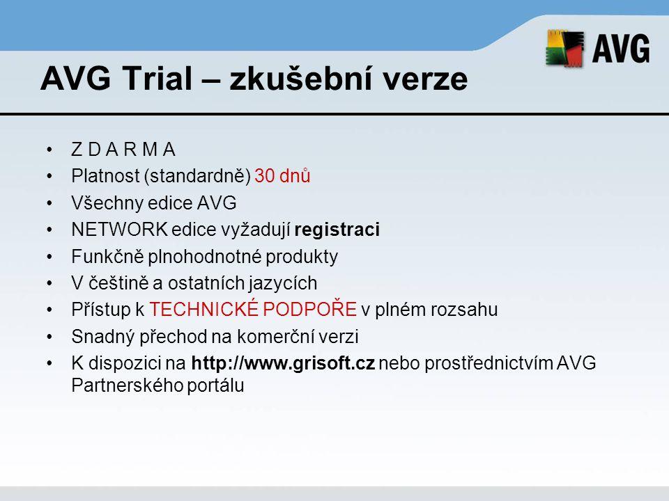 AVG Trial – zkušební verze Z D A R M A Platnost (standardně) 30 dnů Všechny edice AVG NETWORK edice vyžadují registraci Funkčně plnohodnotné produkty