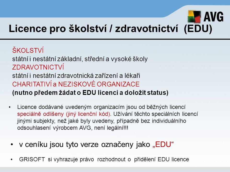 Licence pro školství / zdravotnictví (EDU) ŠKOLSTVÍ státní i nestátní základní, střední a vysoké školy ZDRAVOTNICTVÍ státní i nestátní zdravotnická za