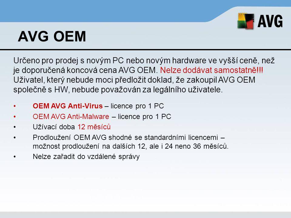 AVG OEM OEM AVG Anti-Virus – licence pro 1 PC OEM AVG Anti-Malware – licence pro 1 PC Užívací doba 12 měsíců Prodloužení OEM AVG shodné se standardním