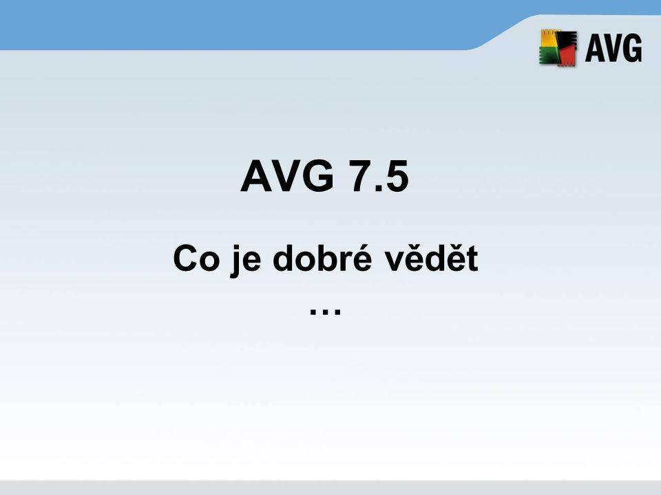 AVG 7.5 Co je dobré vědět …