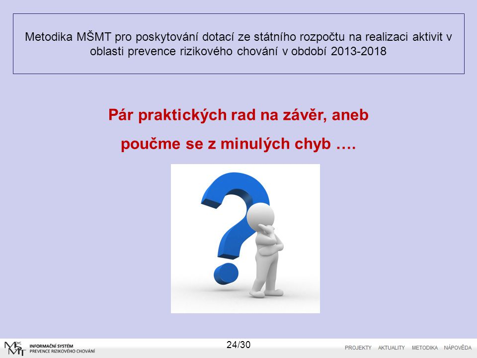 Metodika MŠMT pro poskytování dotací ze státního rozpočtu na realizaci aktivit v oblasti prevence rizikového chování v období 2013-2018 24/30 Pár prak