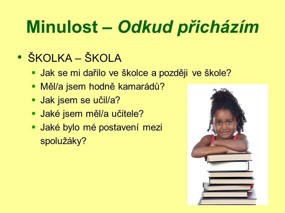 SKAUT A SKAUTKA (11 – 14 let) Starší školní věk (11 – 14 let)  2 fáze: prepuberta + puberta Adolescence (10 – 20.