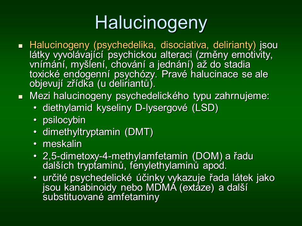 Halucinogeny Halucinogeny (psychedelika, disociativa, delirianty) jsou látky vyvolávající psychickou alteraci (změny emotivity, vnímání, myšlení, chov